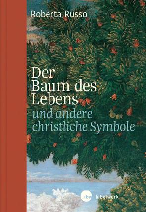Der Baum des Lebens und andere christliche Symbole – E-Book von Römer,  Stefanie, Russo,  Roberta