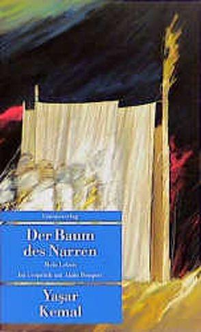 Der Baum des Narren von Bosquet,  Alain, Cumart,  Nevfel, Kemal,  Yasar, Marty,  Ursula