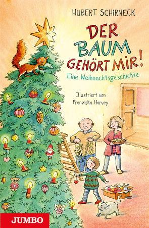 Der Baum gehört mir von Harvey,  Franziska, Schirneck,  Hubert