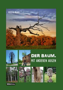 DER BAUM. MIT ANDEREN AUGEN von Klodt,  Rolf-Deiter