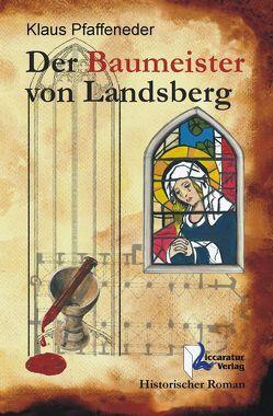 Der Baumeister von Landsberg von Pfaffeneder,  Klaus, Skorpil,  Andrea, Wunderlich,  Monika