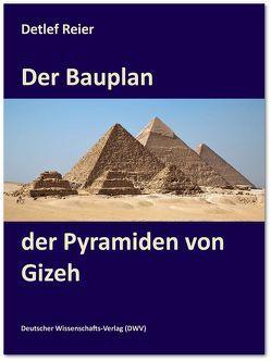 Der Bauplan der Pyramiden von Gizeh von Reier,  Detlef