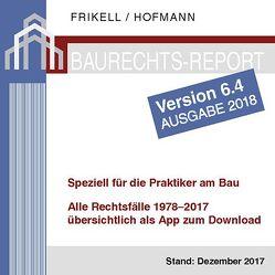 Der Baurechts-Report 1978-2017 – Version 6.4 – von Frikell,  Eckhard, Hofmann,  Olaf