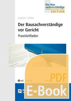 Der Bausachverständige vor Gericht (E-Book) von Hettler,  Achim, Leupertz,  Stefan