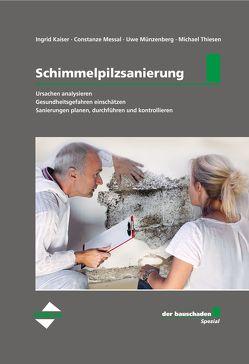 der bauschaden-Spezial Schimmelpilzsanierung von Kaiser,  Ingrid, Messal,  Constanze, Münzenberg,  Uwe, Thiesen,  Michael