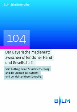 Der Bayerische Medienrat: zwischen öffentlicher Hand und Gesellschaft von Kirchhof,  Gregor