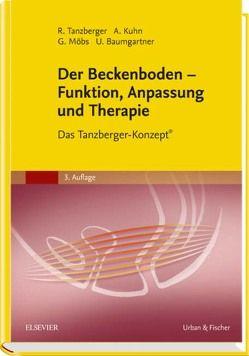 Der Beckenboden – Funktion, Anpassung und Therapie von Baumgartner,  Ulrich, Kühn,  Annette, Möbs,  Gregor, Tanzberger,  Renate