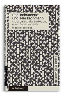 Der Bedeutende und sein Fachmann von Federmair,  Leopold, Gelbmann,  Alfred