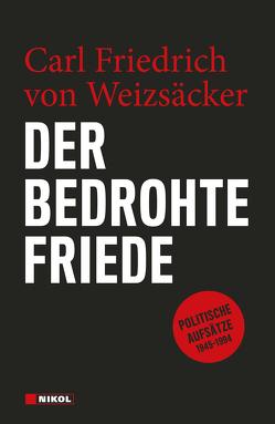 Der bedrohte Friede von Weizsäcker,  Carl Friedrich von