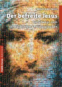 Der befreite Jesus von Pauly,  Wolfgang