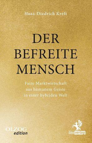 Der befreite Mensch von Kreft,  Hans-Diedrich