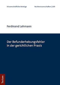 Der Befunderhebungsfehler in der gerichtlichen Praxis von Lehmann,  Ferdinand