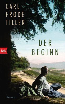 Der Beginn von Kronenberger,  Ina, Pröfrock,  Nora, Tiller,  Carl Frode