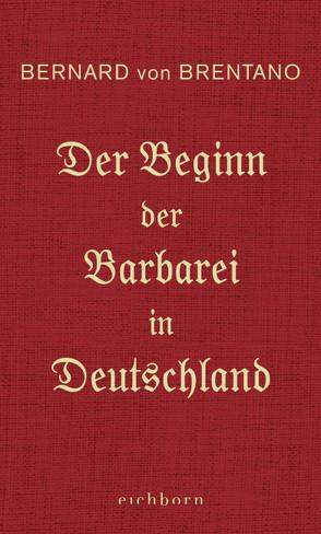 Der Beginn der Barbarei in Deutschland von Brentano,  Bernard von