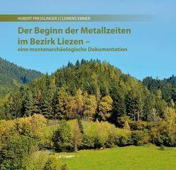 Der Beginn der Metallzeiten im Bezirk Liezen von Eibner,  Clemens, Presslinger,  Hubert