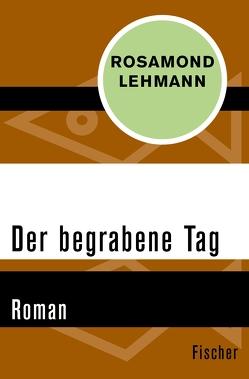 Der begrabene Tag von Frick-Gerke,  Christine, Lehmann,  Rosamond