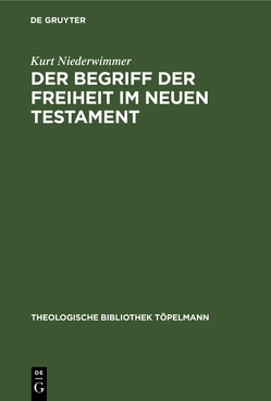Der Begriff der Freiheit im Neuen Testament von Niederwimmer,  Kurt