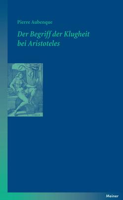 Der Begriff der Klugheit bei Aristoteles von Aubenque,  Pierre, Schneider,  Ulrich J, Sinai,  Nicolai