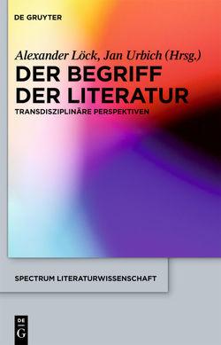 Der Begriff der Literatur von Löck,  Alexander, Urbich,  Jan