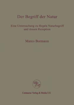 Der Begriff der Natur von Bormann,  Marco
