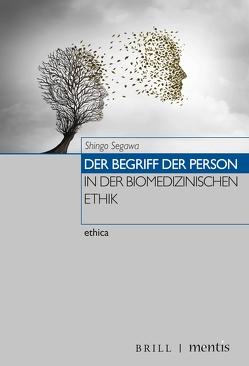 Der Begriff der Person in der biomedizinischen Ethik von Nida-Ruemelin,  Julian, Quante,  Michael, Segawa,  Shingo, Sturma,  Dieter