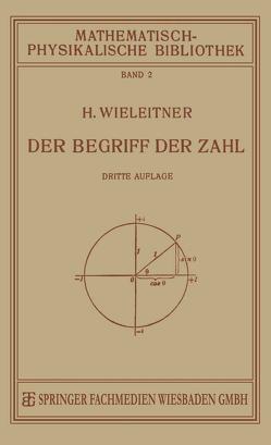 Der Begriff der Zahl in Seiner Logischen und Historischen Entwicklung von Wieleitner,  H.