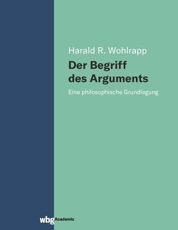 Der Begriff des Arguments von Wohlrapp,  Harald