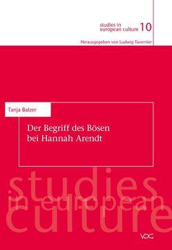 Der Begriff des Bösen bei Hannah Arendt von Balzer,  Tanja, Tavernier (Reihenhg.),  Ludwig
