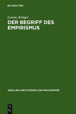 Der Begriff des Empirismus von Krüger,  Lorenz