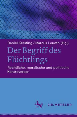 Der Begriff des Flüchtlings von Kersting,  Daniel, Leuoth,  Marcus