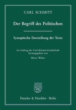 Der Begriff des Politischen. von Schmitt,  Carl, Walter,  Marco