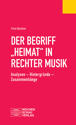 """Der Begriff """"Heimat"""" in rechter Musik von Büchner,  Timo"""
