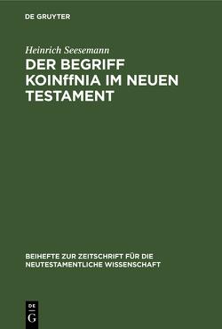 Der Begriff Koinonia im Neuen Testament von Seesemann,  Heinrich