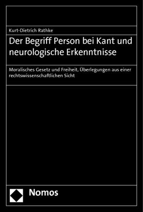 Der Begriff Person bei Kant und neurologische Erkenntnisse von Rathke,  Kurt-Dietrich