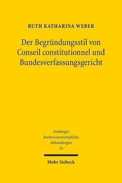 Der Begründungsstil von Conseil constitutionnel und Bundesverfassungsgericht von Weber,  Ruth Katharina