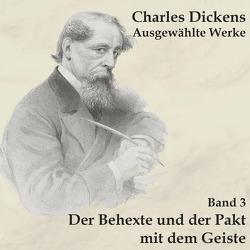Der Behexte und der Pakt mit dem Geiste von Dickens,  Charles, Gabor,  Karlheinz