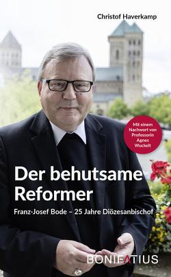 Der behutsame Reformer von Haverkamp,  Christof