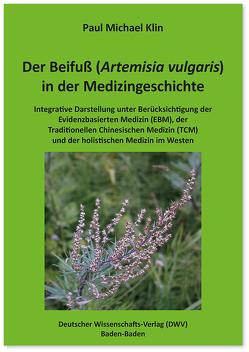 Der Beifuß (Artemisia vulgaris) in der Medizingeschichte von Klin,  Paul Michael