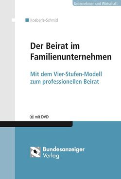 Der Beirat im Familienunternehmen (E-Book) von Bartels,  Peter, Kaspar,  Martin, Lehmann-Tolkmitt,  Arno, May,  Peter, Rieder,  Gerold