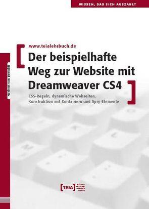 Der beispielhafte Weg zur Website mit Dreamweaver CS4 von Bertoldi,  Norbert von