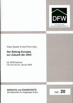 Der Beitrag Europas zur Zukunft der UNO von Mueller,  Volker, Prem,  Horst