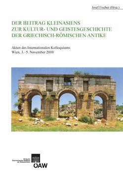 Der Beitrag Kleinasiens zur Kultur- und Geistesgeschichte der Griechisch-Römischen Antike von Fischer,  Josef