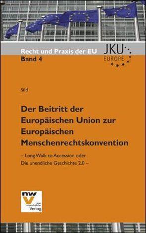Der Beitritt der Europäischen Union zur Europäischen Menschenrechtskonvention von Sild,  Judith Ellen