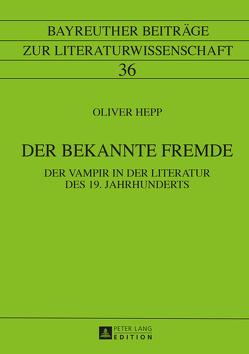 Der bekannte Fremde von Hepp,  Oliver