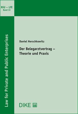Der Belegarztvertrag – Theorie und Praxis von Geiser,  Thomas, Herschkowitz,  Daniel, Mueller,  Roland, Pärli,  Kurt