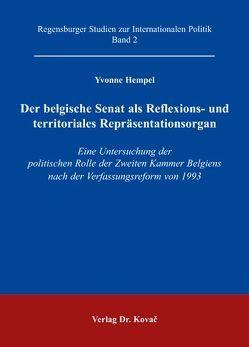 Der belgische Senat als Reflexions- und territoriales Repräsentationsorgan von Hempel,  Yvonne