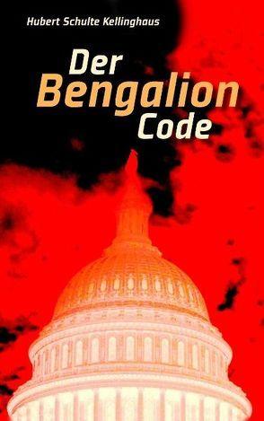Der Bengalion Code von Schulte Kellinghaus,  Hubert
