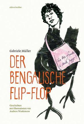 Der bengalische Flip-Flop von Müller,  Gabriele