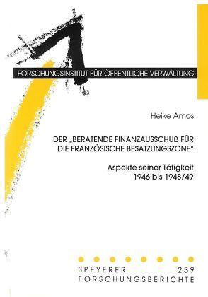 Der Beratende Finanzausschuss für die französische Besatzungszone von Amos,  Heike, Grimm,  Christoph, Hartloff,  Volker