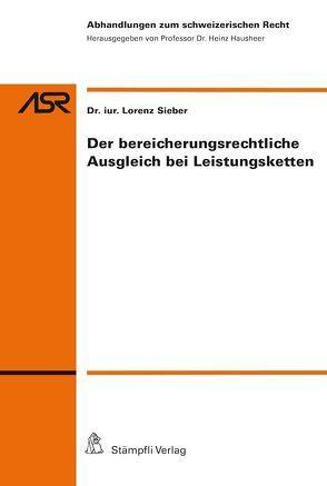 Der bereicherungsrechtliche Ausgleich bei Leistungsketten von Sieber,  Lorenz